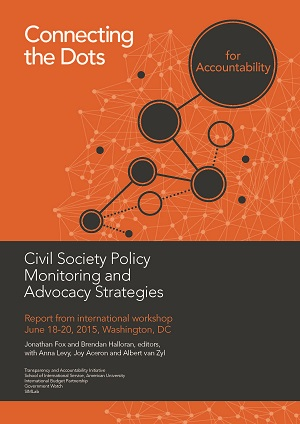 Connecting the Dots for Accountability: Civil Society Policy Monitoring and Advocacy Strategies