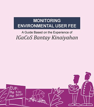 Monitoring Environmental User Fee: A Guide Based on the Experience of IGaCoS Bantay Kinaiyahan