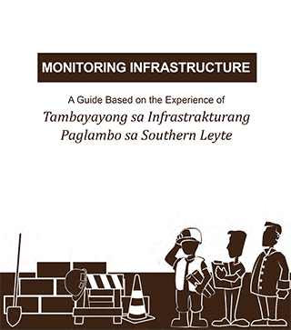 Monitoring Infrastructure: A Guide Based on the Experience of Tambayayong sa Infrastrakturang Paglambo sa Southern Leyte