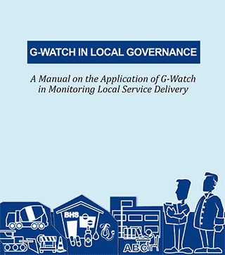 G-Watch in Local Governance: A Manual on the Application of G-Watch in Monitoring Local Service Delivery