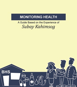 Monitoring Health: A Guide Based on the Experience of Subay Kahimsog