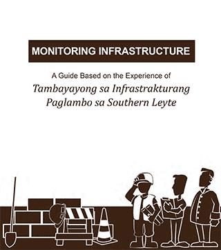 Monitoring Infrastructure: A Guide Based on the Experience of Tambayayong sa Infrastrakturang Paglambo sa Southern Leyte