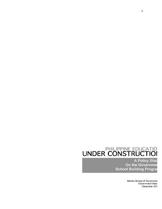 Philippine Education Under Construction: A Policy Study on the Government School Building Program